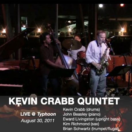 Kevin Crabb Quintet at Typhoon, 08/30/2011